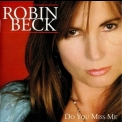 Robin Beck - Do You Miss Me '2005