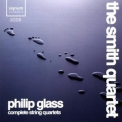 Philip Glass - Complete String Quartets '2008
