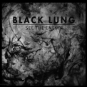 Black Lung - See The Enemy '2016