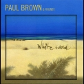 Paul Brown - White Sand '2007