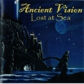 Ancient Vision - Lost At Sea '2008