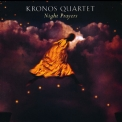 Kronos Quartet - Night Prayers '1994