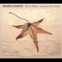 Kronos Quartet - Terry Riley. Requiem For Adam '2001