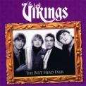 Vikings, The - The Best Head Ever (2CD) '2005