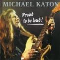 Michael Katon - Proud To Be Loud '1988