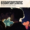 65 Days of Static - We Were Exploding Anyway '2010