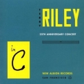 Terry Riley - In C: 25th Anniversary Concert '1995