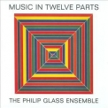 Philip Glass - Music In Twelve Parts '2008