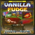 Vanilla Fudge - Then And Now (2012 Expanded Edition) '2004