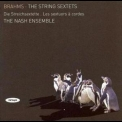 Nash Ensemble, The - Brahmsa.ethe String Sextets '2007