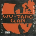Wu-tang Clan - Can It All Be So Simple / Wu-tang Clan Ain't Nothing To F' With [CDS] '1994