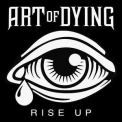 Art Of Dying - Rise Up '2015