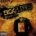 Sick Puppies - Dressed Up As Life '2007