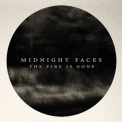 Midnight Faces - The Fire Is Gone '2014