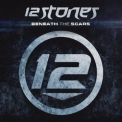 12 Stones - Beneath The Scars '2012