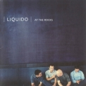 Liquido - At The Rocks '2000