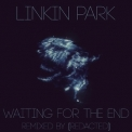 Linkin Park - Waiting For The End ([redacted] Remix) '2015