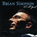 Brian Simpson - It's All Good '2005