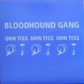 Bloodhound Gang, The - Uhn Tiss Uhn Tiss Uhn Tiss Promo [CDS] '2005