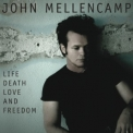 John Mellencamp - Life, Death, Love & Freedom (Remastered) '2008