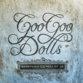 Goo Goo Dolls - Something For The Rest Of Us '2010