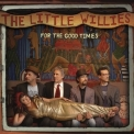 Little Willies, The - For The Good Times '2012