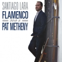 Santiago Lara - Flamenco Tribute To Pat Metheny '2016