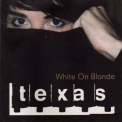 Texas - White On Blonde '1997