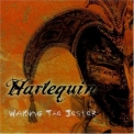 Harlequin - Waking The Jester '2007