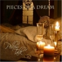 Pieces Of A Dream - Pillow Talk '2006
