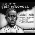 Mississippi Fred Mcdowell - Come And Found You Gone - The Bill Ferris Recordings '2011