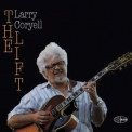 Larry Coryell - The Lift '2013