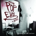 Pop Evil - Lipstick On The Mirror '2008