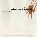 Abstract Truth - Get Another Plan '1996