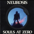 Neurosis - Souls at Zero '1992