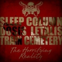 Sleep Column, Dosis Letalis & Train Cemetery - The Terrifying Reality '2016