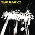 Therapy? - Never Apologise Never Explain '2004