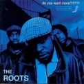 Roots, The - Do You Want More?!!!??! '1995