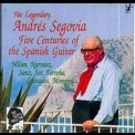 Andres Segovia - Five Centuries Of The Spanish Guitar '1989