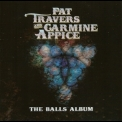 Pat Travers & Carmine Appice - The Balls Album '2016