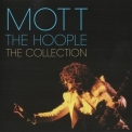 Mott The Hoople - The Collection '2010