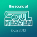 Various Artists - The Sound Of Soul Heaven Ibiza '2016