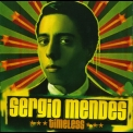 Sergio Mendes - Timeless '2006