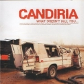 Candiria - What Doesn't Kill You (Reissue) '2005
