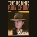 Tony Joe White - Rain Crow (2016 YepRoc Records, YEP 2450, USA) '2016