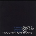 Charles Gayle - Touchin' On Trane '1991