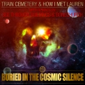 Train Cemetery & How I Met Lauren (with See Through Buildings & Bonechurch) - Buried In The Cosmic Silence '2016