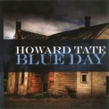 Howard Tate - Blue Day '2008