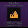 Brian Eno - Compact Forest Proposal '2001