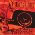 Guitar Pete - Mean Streets '2008